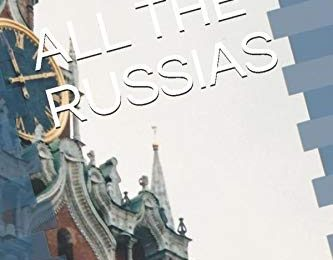 ALL THE RUSSIAS
