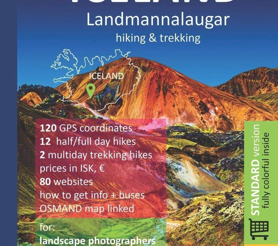 ICELAND, LANDMANNALAUGAR, hiking & trekking: Smart Travel Guide for Nature Lovers, Hikers, Trekkers, Photographers (Wilderness Explorer)