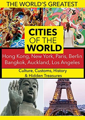 Cities of the World: Hong Kong, New York, Paris, Bangkok, Auckland, Berlin, Los Angeles