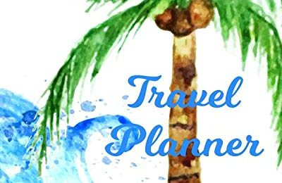 Travel Planner: Tropical Beach Planner And Journal 8X10 For Your island Holiday In The Sun 120 Pages