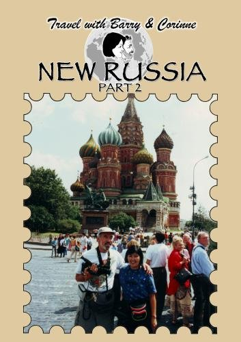 Travel with Barry & Corinne - New Russia Part 2