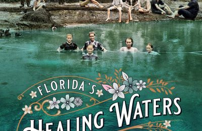 Florida's Healing Waters: Gilded Age Mineral Springs, Seaside Resorts, and Health Spas