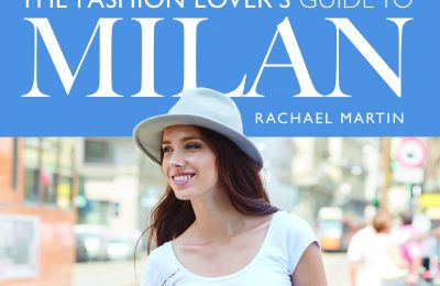 The Fashion Lover's Guide to Milan (City Guides)