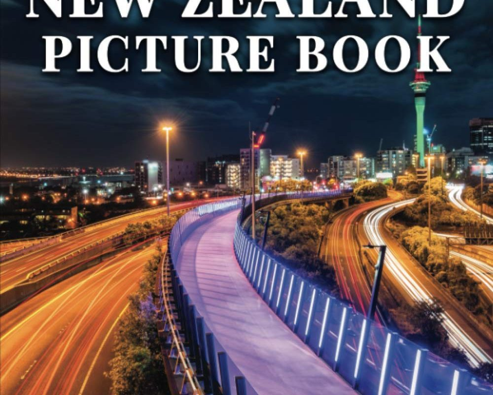 New Zealand Picture Book: 92 Beautiful Images of Landscapes, Oceans, Nature and More - Perfect Gift or Coffee Table Travel Book