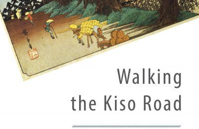 Walking the Kiso Road: A Modern-Day Exploration of Old Japan (SHAMBHALA)