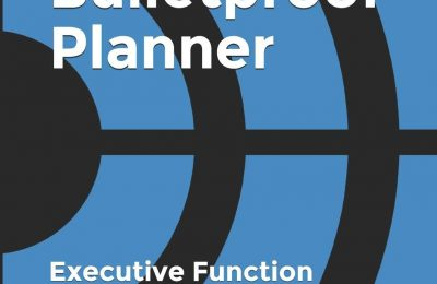 The Bulletproof Planner: Executive Function and ADHD Academic Planner