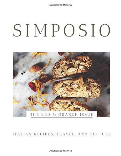 SIMPOSIO | The Red & Orange Issue: Italian recipes, travel, and culture (Simposio magazine)