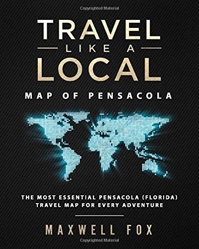 Travel Like a Local - Map of Pensacola (Florida): The Most Essential Pensacola (Florida) Travel Map for Every Adventure