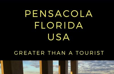 GREATER THAN A TOURIST-PENSACOLA FLORIDA USA: 50 Travel Tips from a Local
