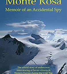Monte Rosa: Memoir of an Accidental Spy