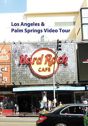 Los Angeles & Palm Springs Video Tour