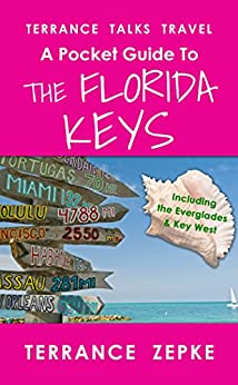 TERRANCE TALKS TRAVEL: A Pocket Guide to the Florida Keys: (Including the Everglades & Key West)