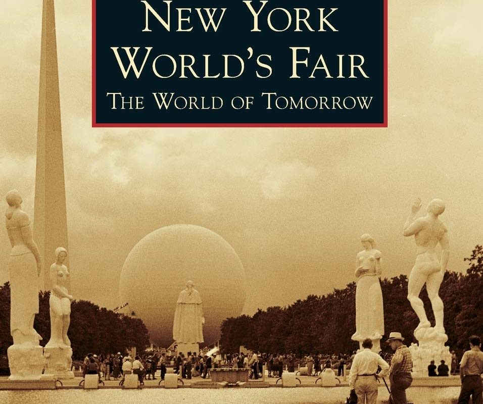 The 1939-1940 New York World's Fair The World of Tomorrow (Images of America)