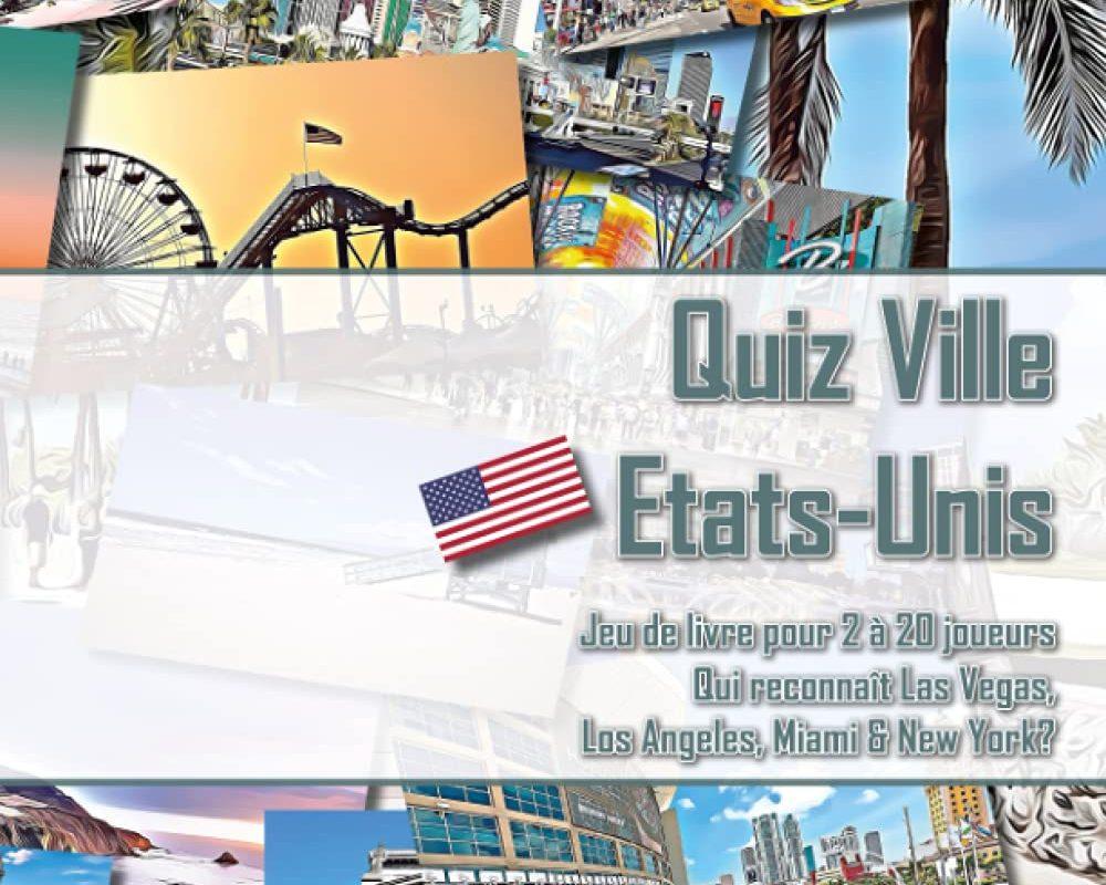 Quiz Ville Etats-Unis   Jeu de livre pour 2 à 20 joueurs   Qui reconnaît Las Vegas, Los Angeles, Miami & New York? (French Edition)