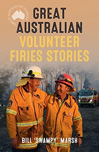 Great Australian Volunteer Firies Stories (Great Australian Stories)
