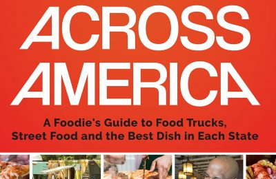 Eating Across America: A Foodie's Guide to Food Trucks, Street Food and the Best Dish in Each State (Foodie gift, for Fans of Road Trip USA or Diners Drive Ins and Dives)