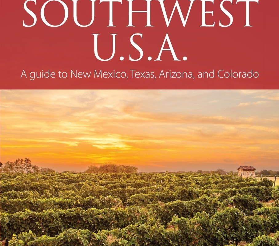 The wines of Southwest U.S.A.: A guide to New Mexico, Texas, Arizona and Colorado (Classic Wine Library)